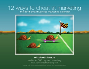 2013 small business marketing calendar the 12 ways to cheat at marketing small business marketing ideas for 2013