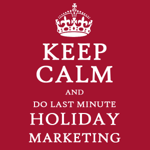 last minute holiday marketing ideas for small business